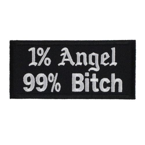 1 Percent Angel 99 Percent Bitch Patch