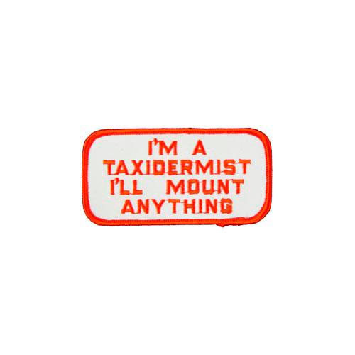 Patch-Im A Taxidermis