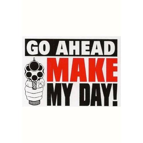 Go Ahead Make my Day Sticker