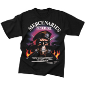 Mens Mercenaries Never Die -They Just Go To Hell To Regroup T-Shirt